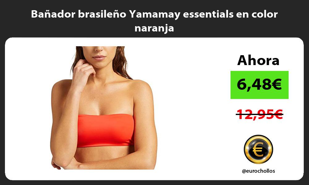 Bañador brasileño Yamamay essentials en color naranja