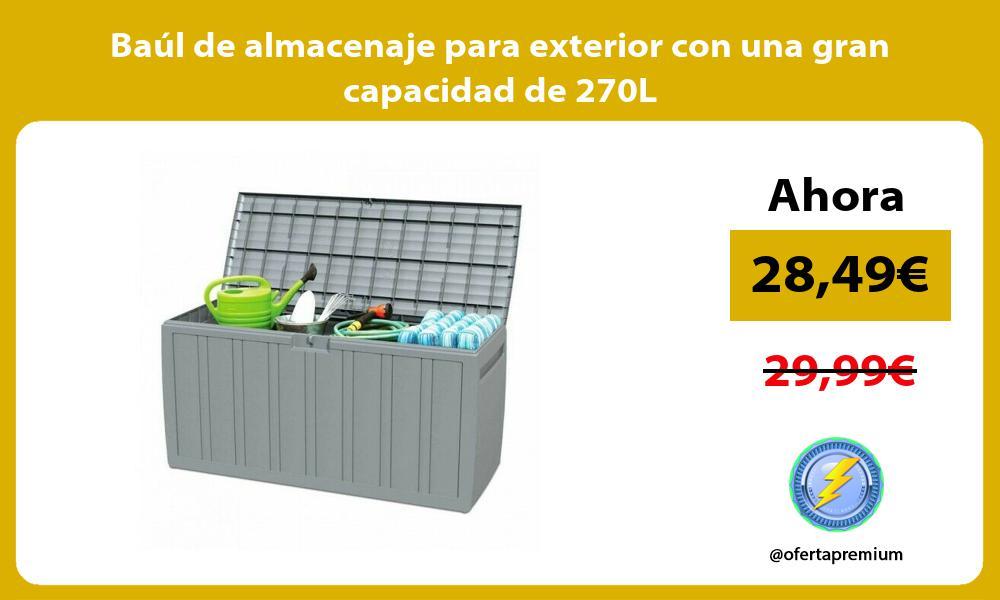 Baúl de almacenaje para exterior con una gran capacidad de 270L