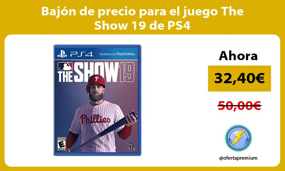 Bajón de precio para el juego The Show 19 de PS4