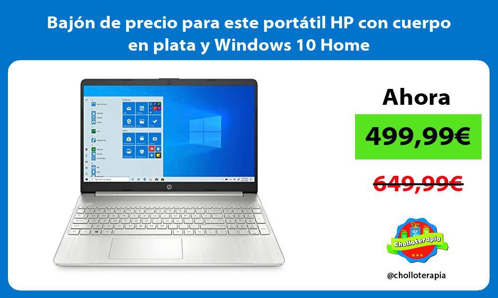 Bajón de precio para este portátil HP con cuerpo en plata y Windows 10 Home