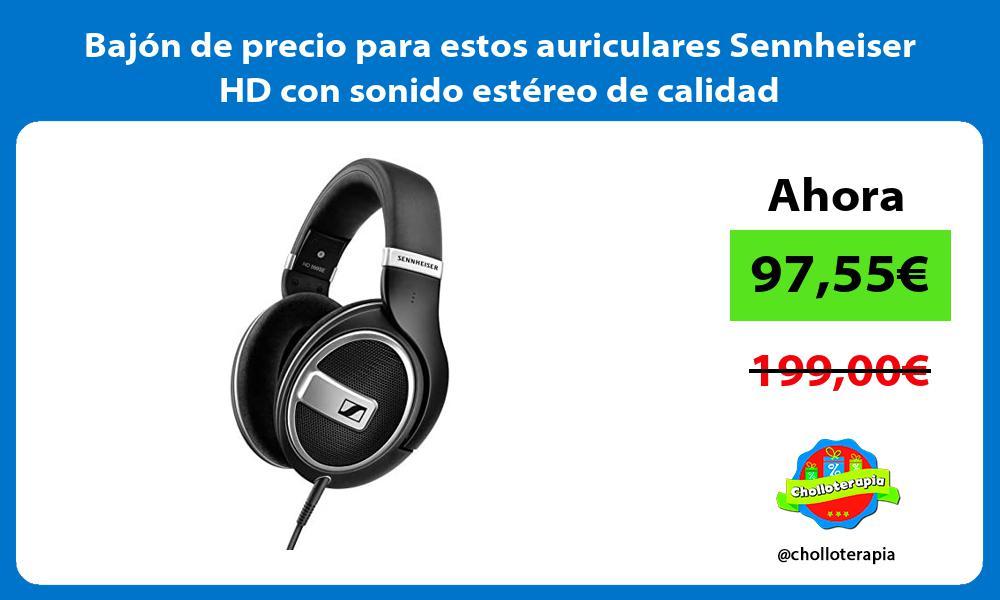 Bajón de precio para estos auriculares Sennheiser HD con sonido estéreo de calidad