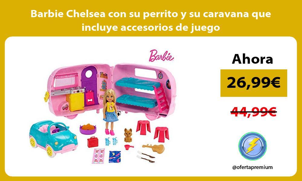 Barbie Chelsea con su perrito y su caravana que incluye accesorios de juego