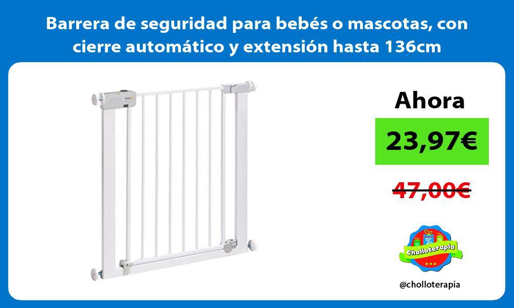 Barrera de seguridad para bebés o mascotas con cierre automático y extensión hasta 136cm
