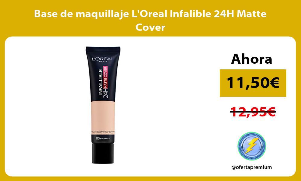 Base de maquillaje LOreal Infalible 24H Matte Cover