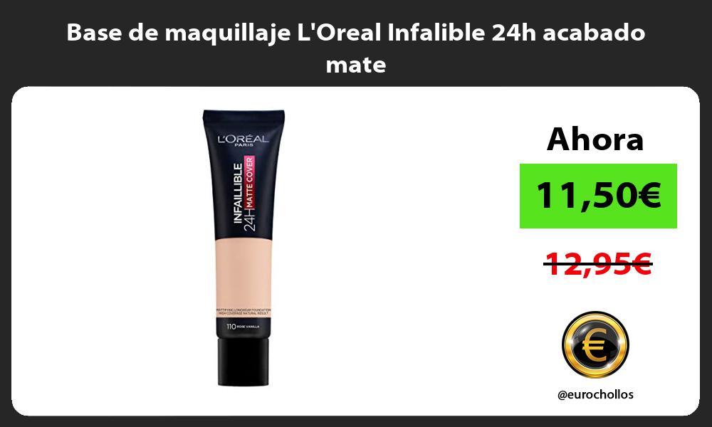 Base de maquillaje LOreal Infalible 24h acabado mate