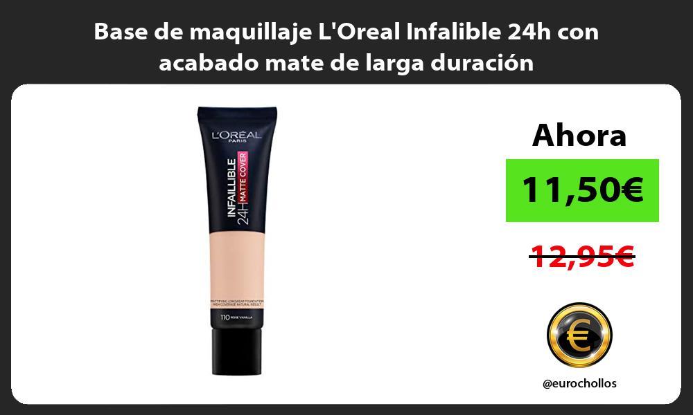 Base de maquillaje LOreal Infalible 24h con acabado mate de larga duración