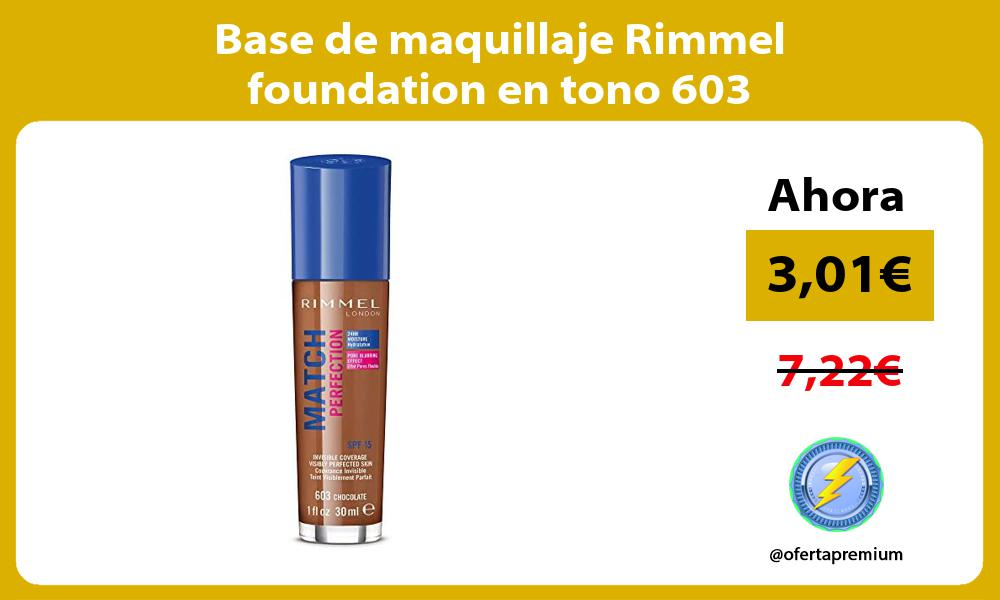 Base de maquillaje Rimmel foundation en tono 603