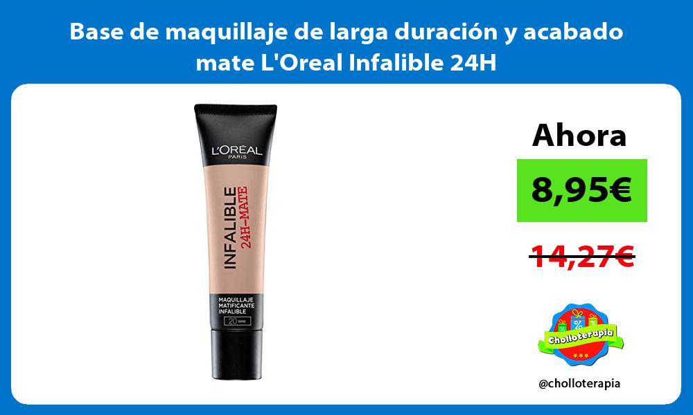 Base de maquillaje de larga duración y acabado mate LOreal Infalible 24H