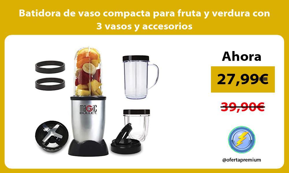 Batidora de vaso compacta para fruta y verdura con 3 vasos y accesorios