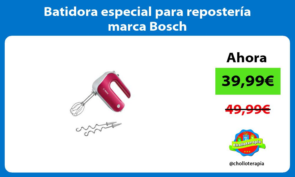 Batidora especial para repostería marca Bosch