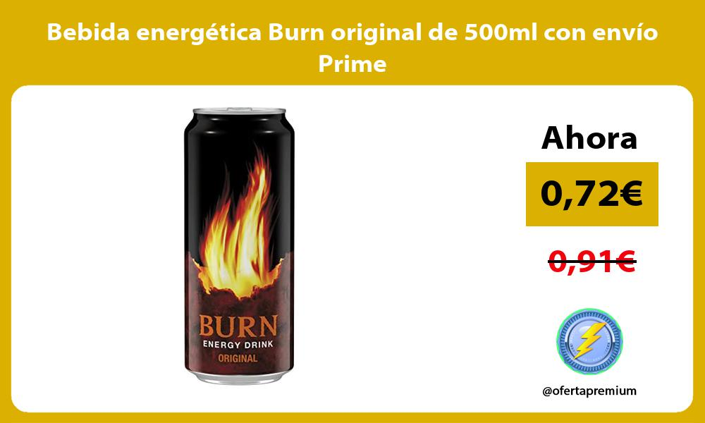 Bebida energética Burn original de 500ml con envío Prime