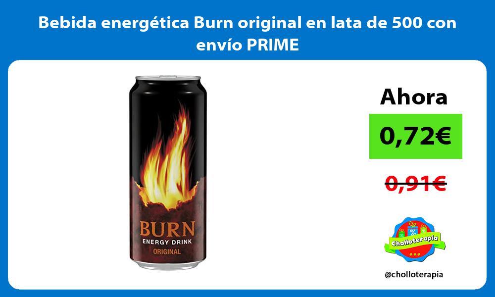 Bebida energética Burn original en lata de 500 con envío PRIME
