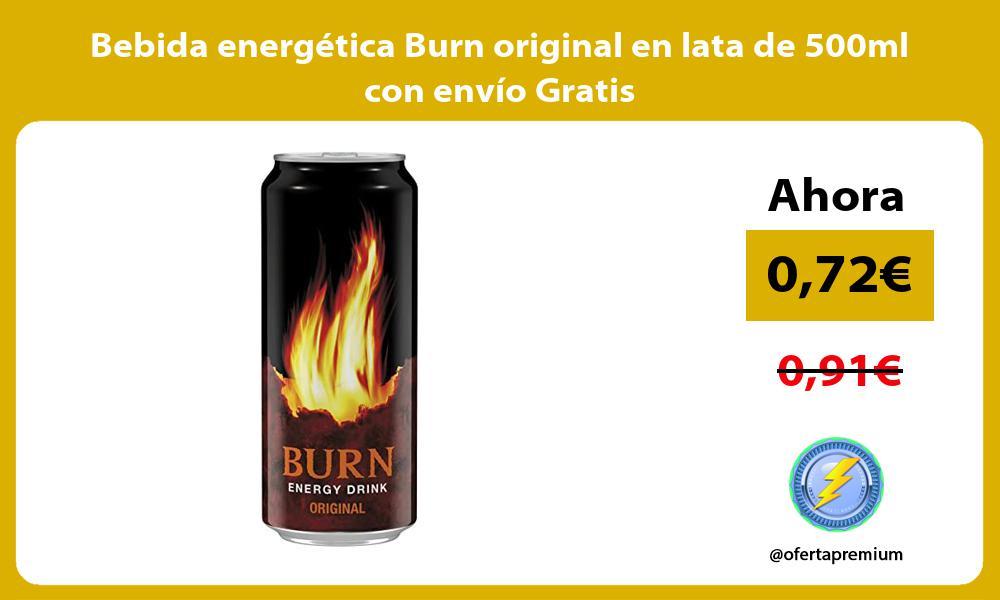 Bebida energética Burn original en lata de 500ml con envío Gratis