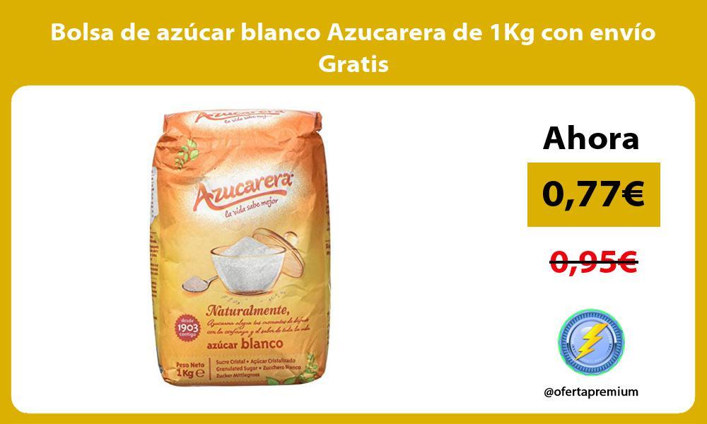 Bolsa de azúcar blanco Azucarera de 1Kg con envío Gratis