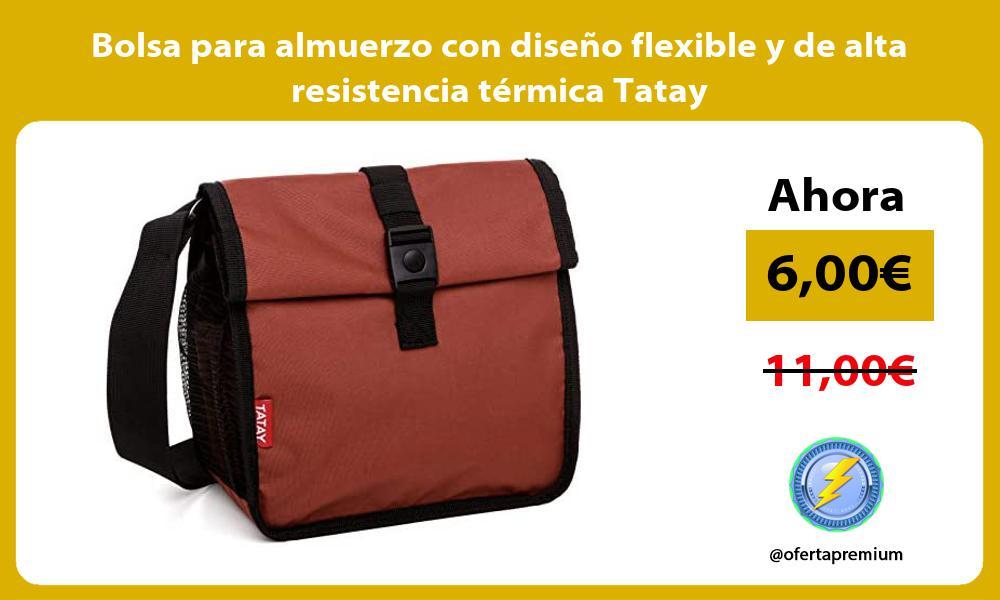Bolsa para almuerzo con diseño flexible y de alta resistencia térmica Tatay