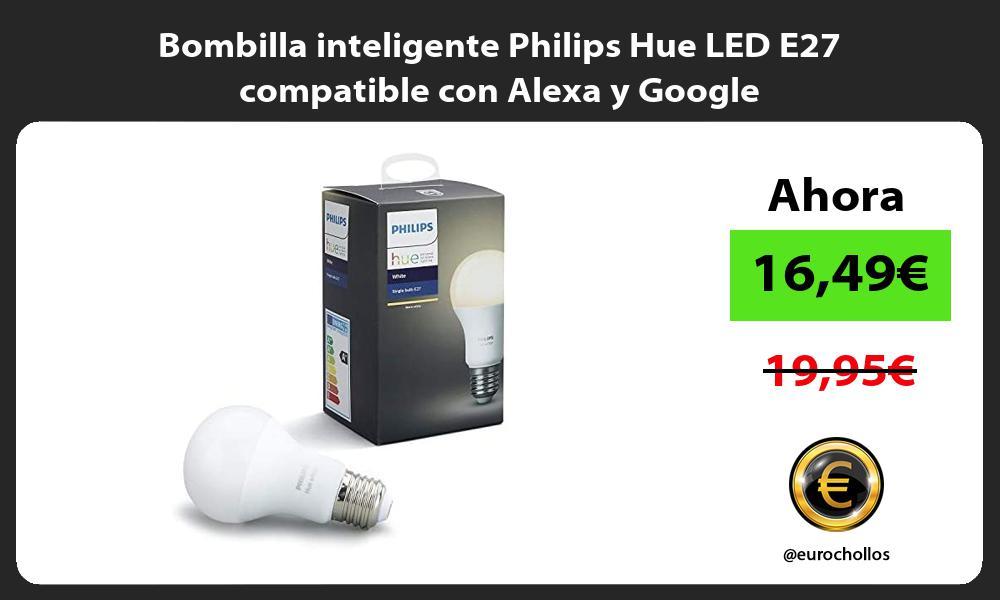 Bombilla inteligente Philips Hue LED E27 compatible con Alexa y Google