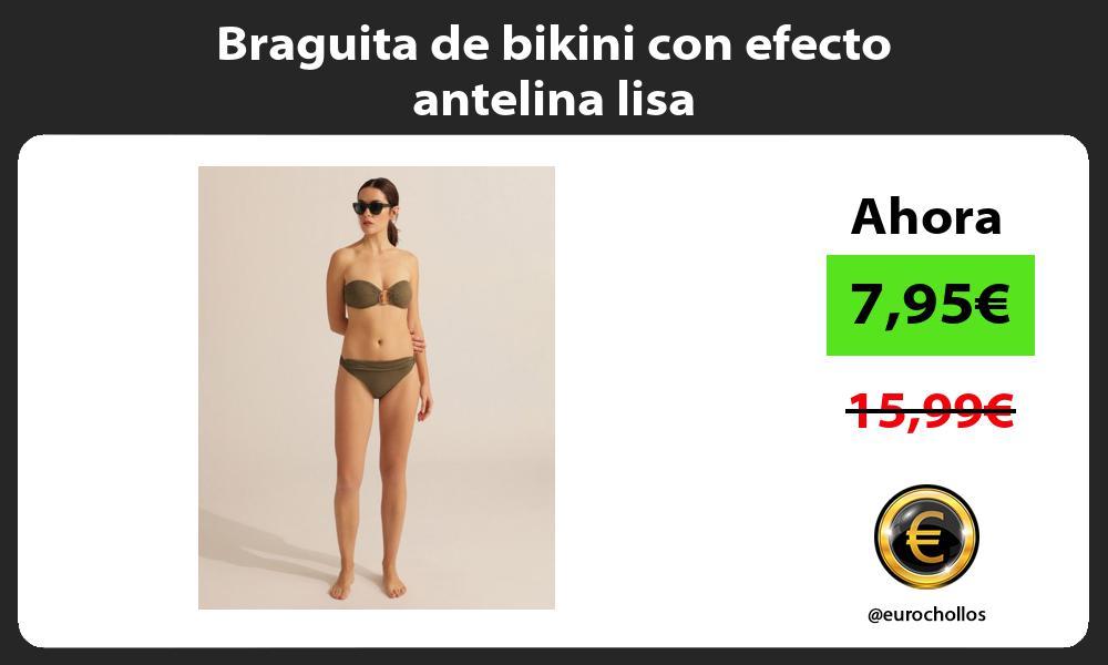 Braguita de bikini con efecto antelina lisa
