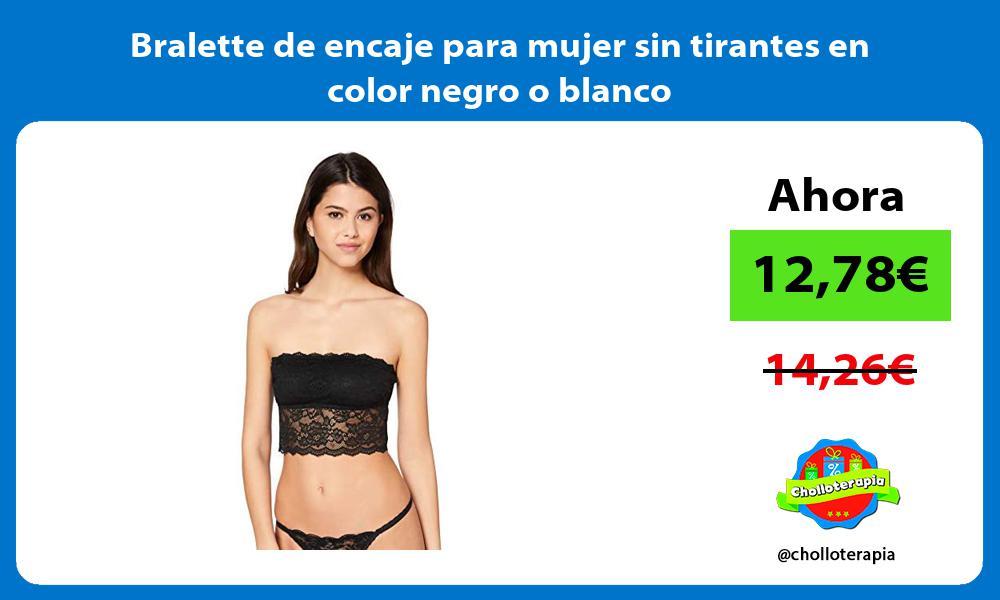 Bralette de encaje para mujer sin tirantes en color negro o blanco