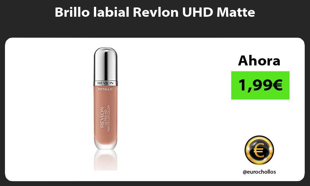 Brillo labial Revlon UHD Matte