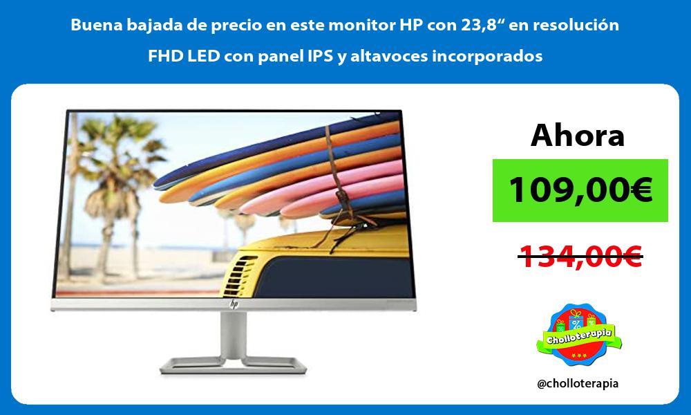 """Buena bajada de precio en este monitor HP con 238"""" en resolución FHD LED con panel IPS y altavoces incorporados"""