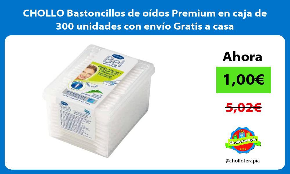 CHOLLO Bastoncillos de oídos Premium en caja de 300 unidades con envío Gratis a casa