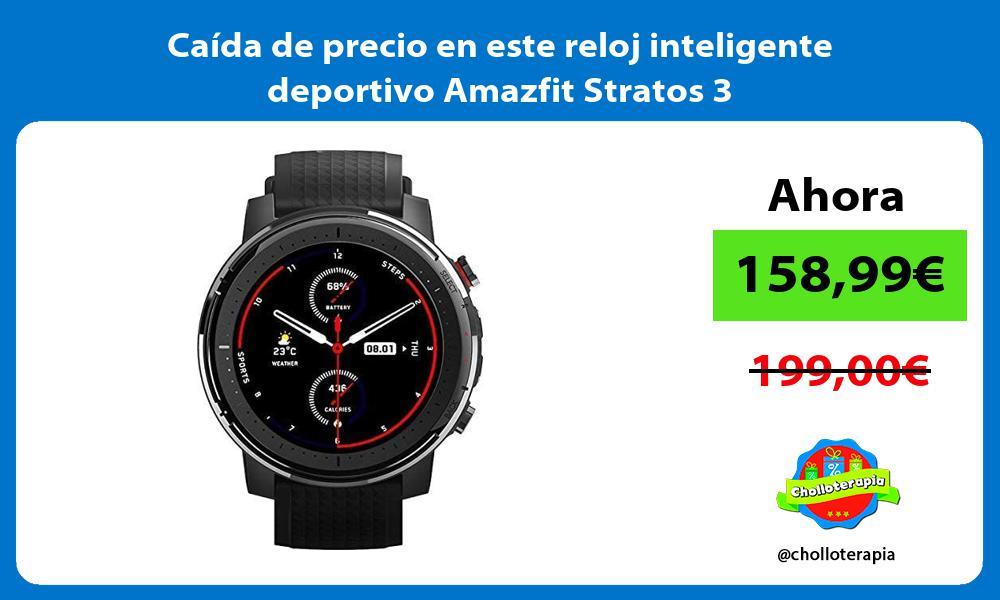 Caída de precio en este reloj inteligente deportivo Amazfit Stratos 3