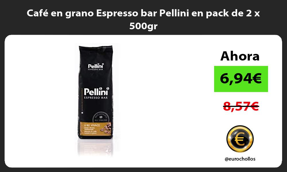 Café en grano Espresso bar Pellini en pack de 2 x 500gr