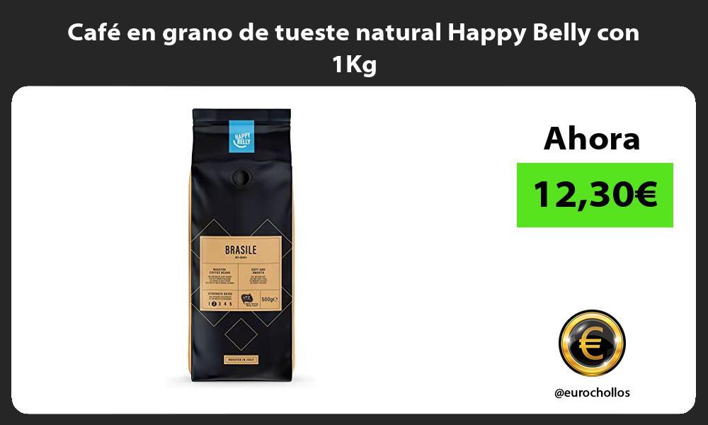 Café en grano de tueste natural Happy Belly con 1Kg