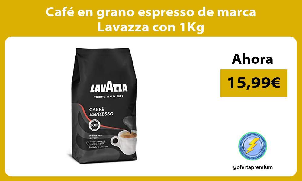 Café en grano espresso de marca Lavazza con 1Kg