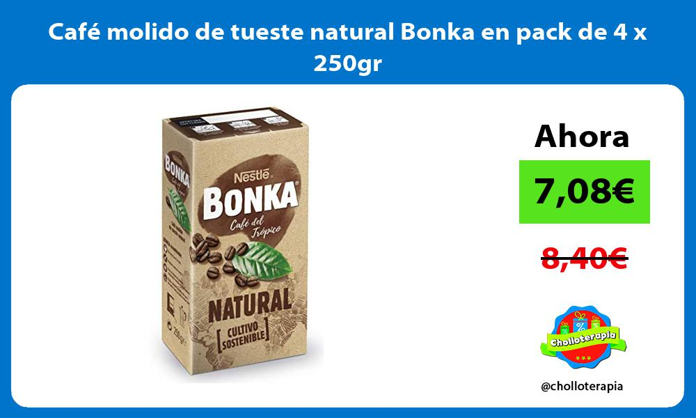 Café molido de tueste natural Bonka en pack de 4 x 250gr