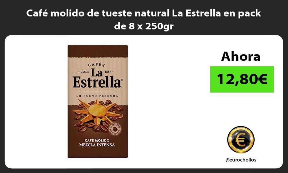 Café molido de tueste natural La Estrella en pack de 8 x 250gr