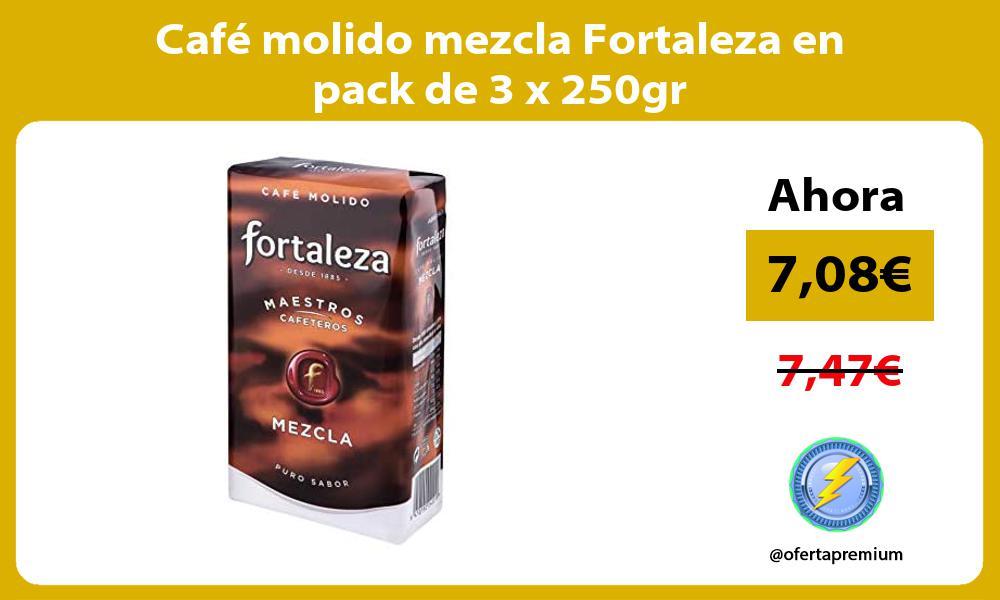 Café molido mezcla Fortaleza en pack de 3 x 250gr
