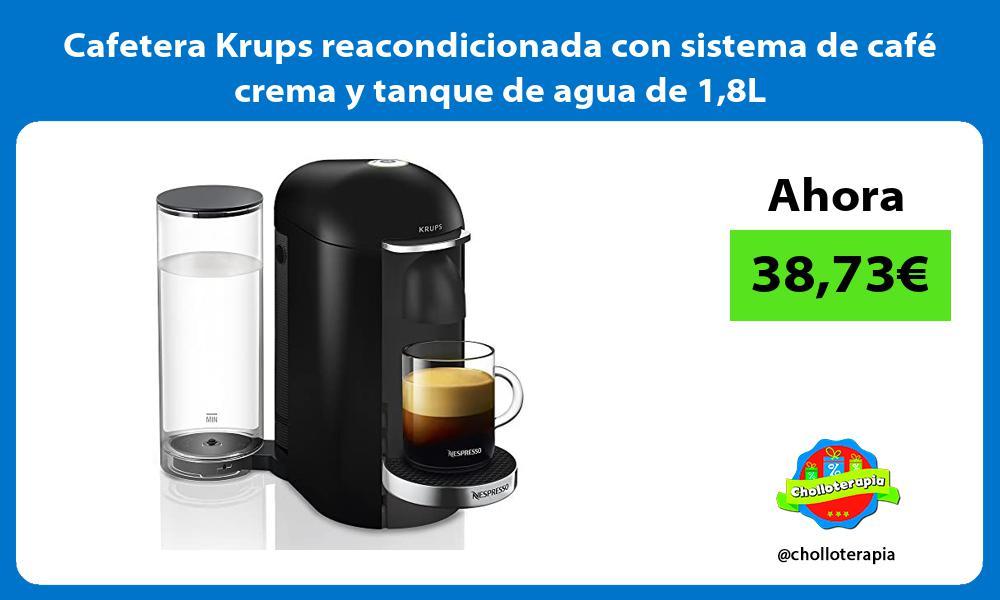 Cafetera Krups reacondicionada con sistema de café crema y tanque de agua de 18L