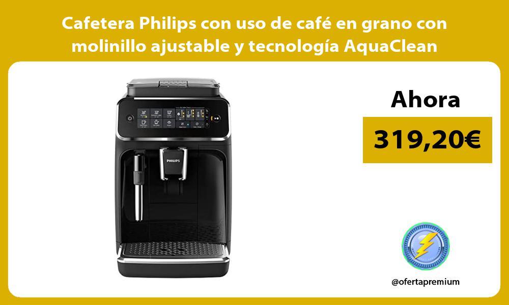 Cafetera Philips con uso de café en grano con molinillo ajustable y tecnología AquaClean