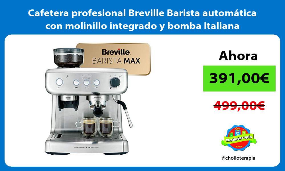 Cafetera profesional Breville Barista automática con molinillo integrado y bomba Italiana