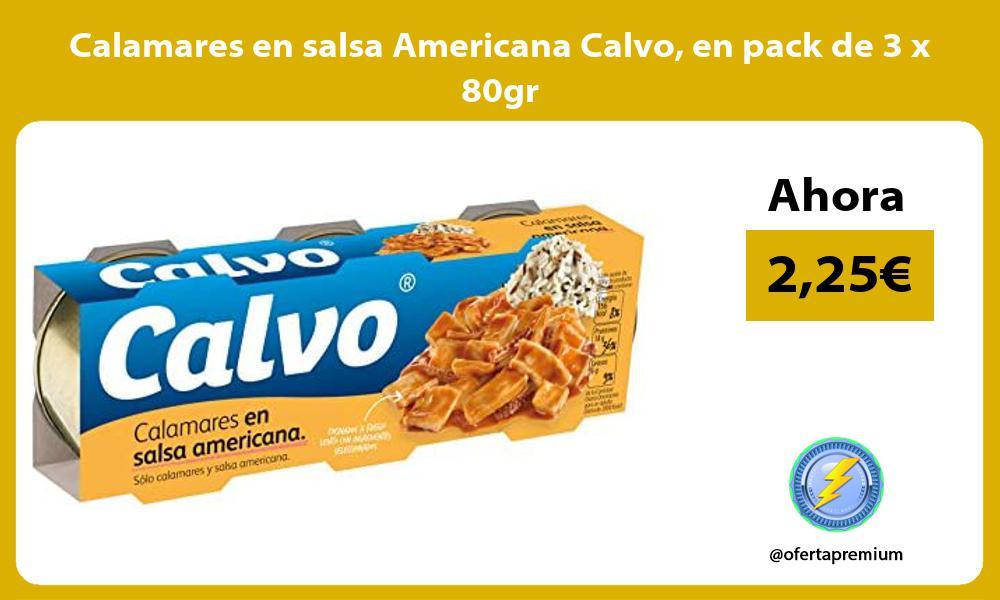 Calamares en salsa Americana Calvo en pack de 3 x 80gr