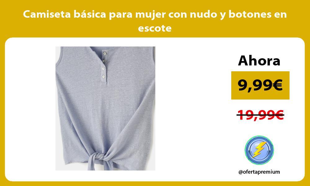Camiseta básica para mujer con nudo y botones en escote