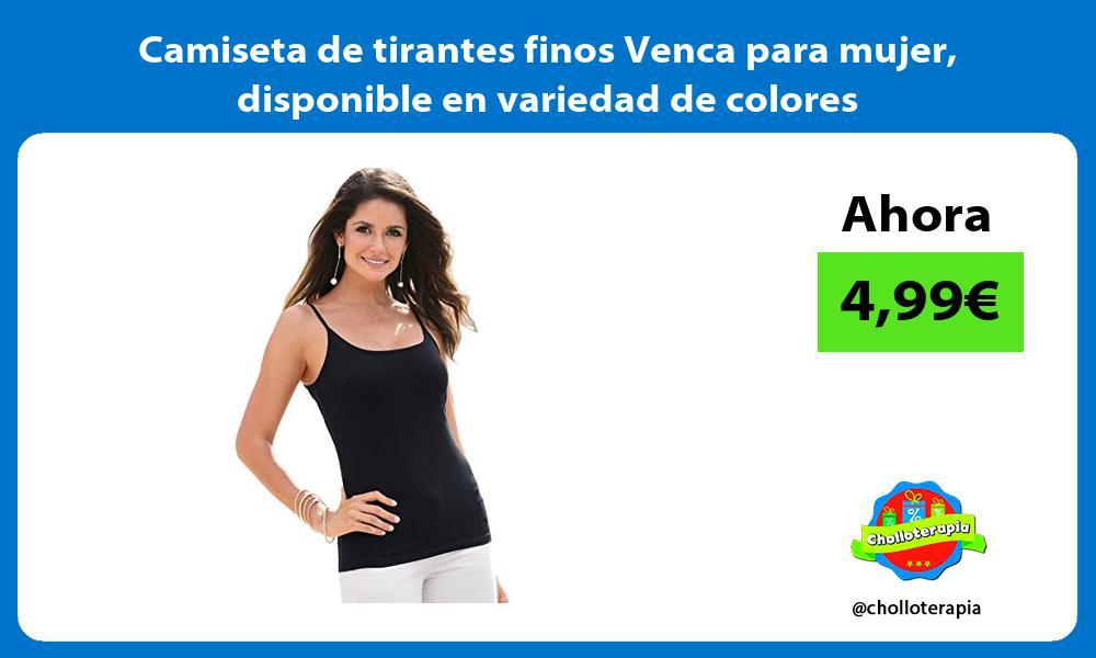 Camiseta de tirantes finos Venca para mujer disponible en variedad de colores