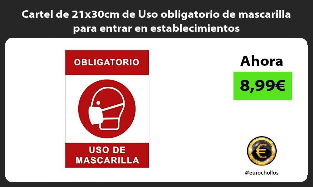 Cartel de 21x30cm de Uso obligatorio de mascarilla para entrar en establecimientos