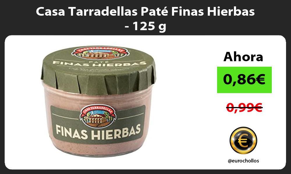 Casa Tarradellas Paté Finas Hierbas 125 g