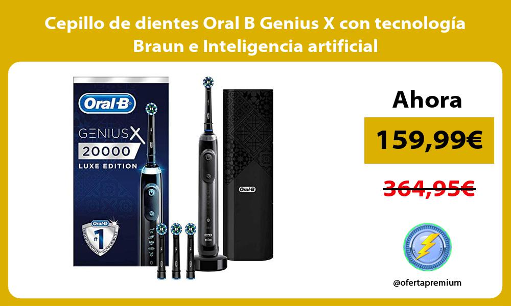 Cepillo de dientes Oral B Genius X con tecnología Braun e Inteligencia artificial
