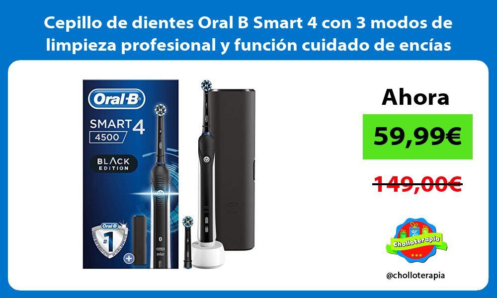 Cepillo de dientes Oral B Smart 4 con 3 modos de limpieza profesional y función cuidado de encías
