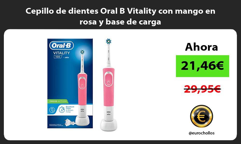 Cepillo de dientes Oral B Vitality con mango en rosa y base de carga