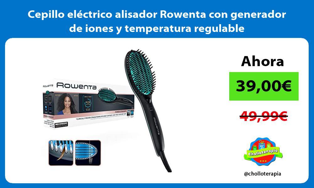 Cepillo eléctrico alisador Rowenta con generador de iones y temperatura regulable