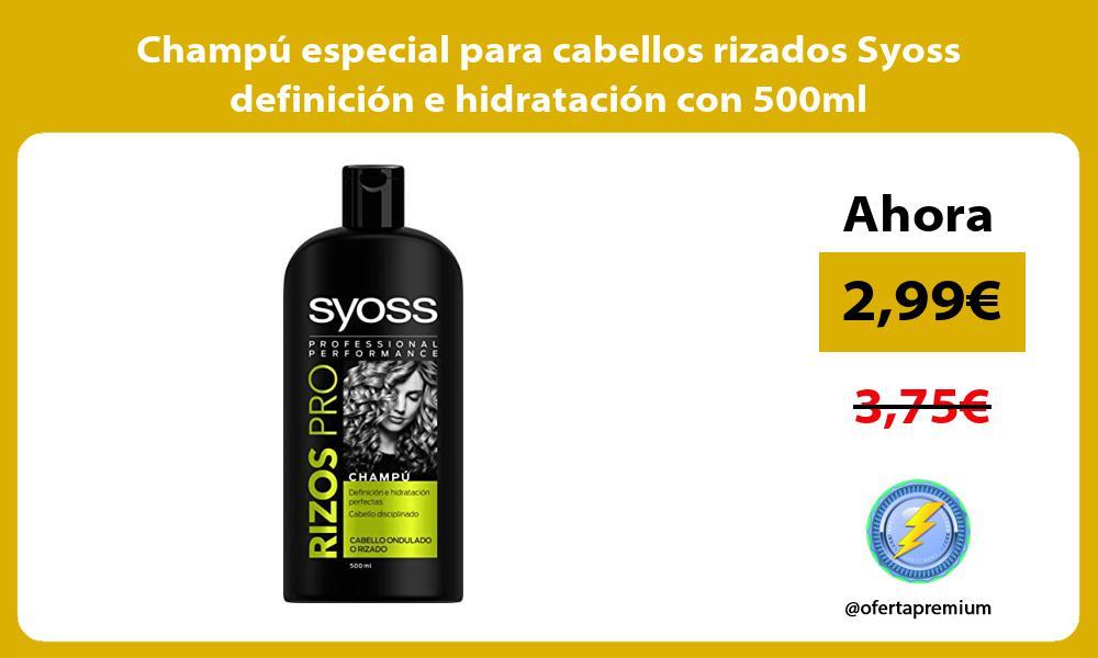 Champú especial para cabellos rizados Syoss definición e hidratación con 500ml
