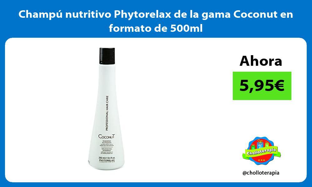 Champú nutritivo Phytorelax de la gama Coconut en formato de 500ml