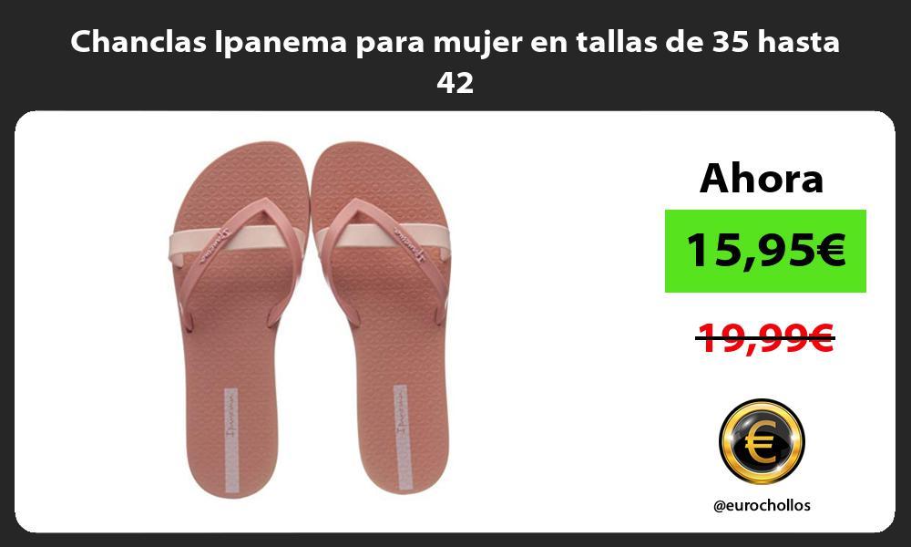 Chanclas Ipanema para mujer en tallas de 35 hasta 42