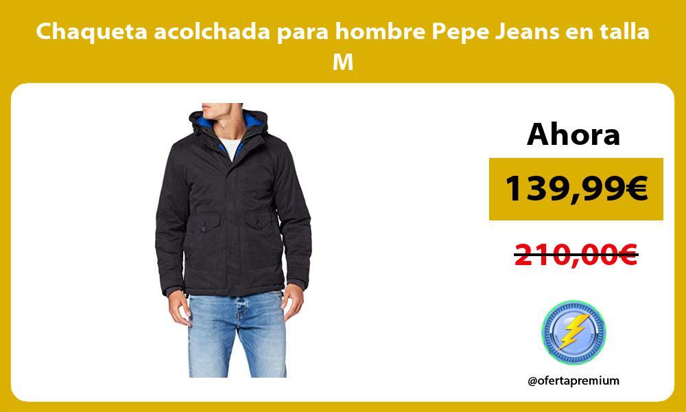 Chaqueta acolchada para hombre Pepe Jeans en talla M