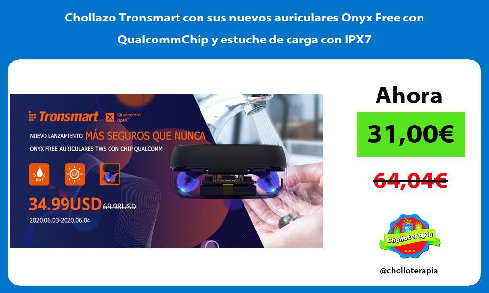 Chollazo Tronsmart con sus nuevos auriculares Onyx Free con QualcommChip y estuche de carga con IPX7