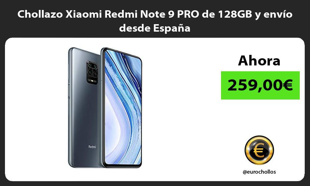 Chollazo Xiaomi Redmi Note 9 PRO de 128GB y envío desde España